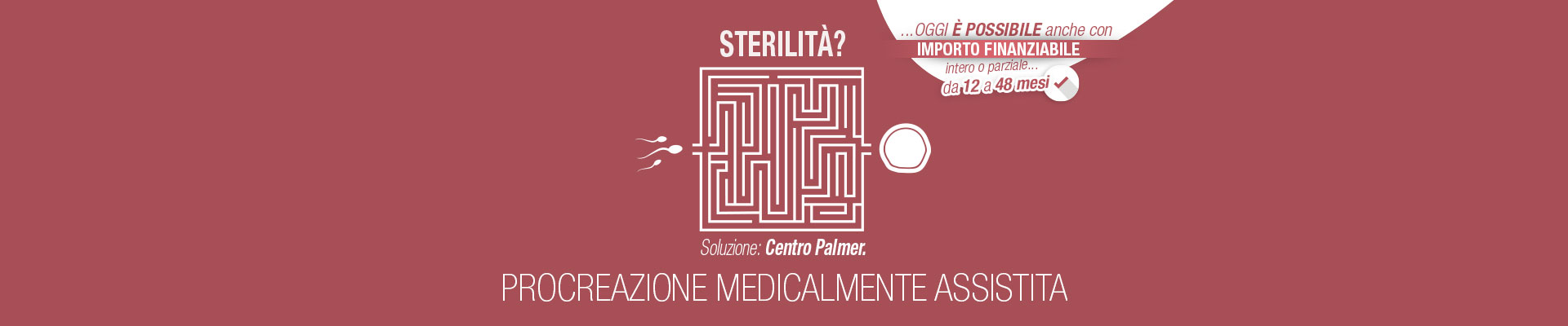 Sterilità. Procreazione Medicalmente Assistita - Centro Palmer