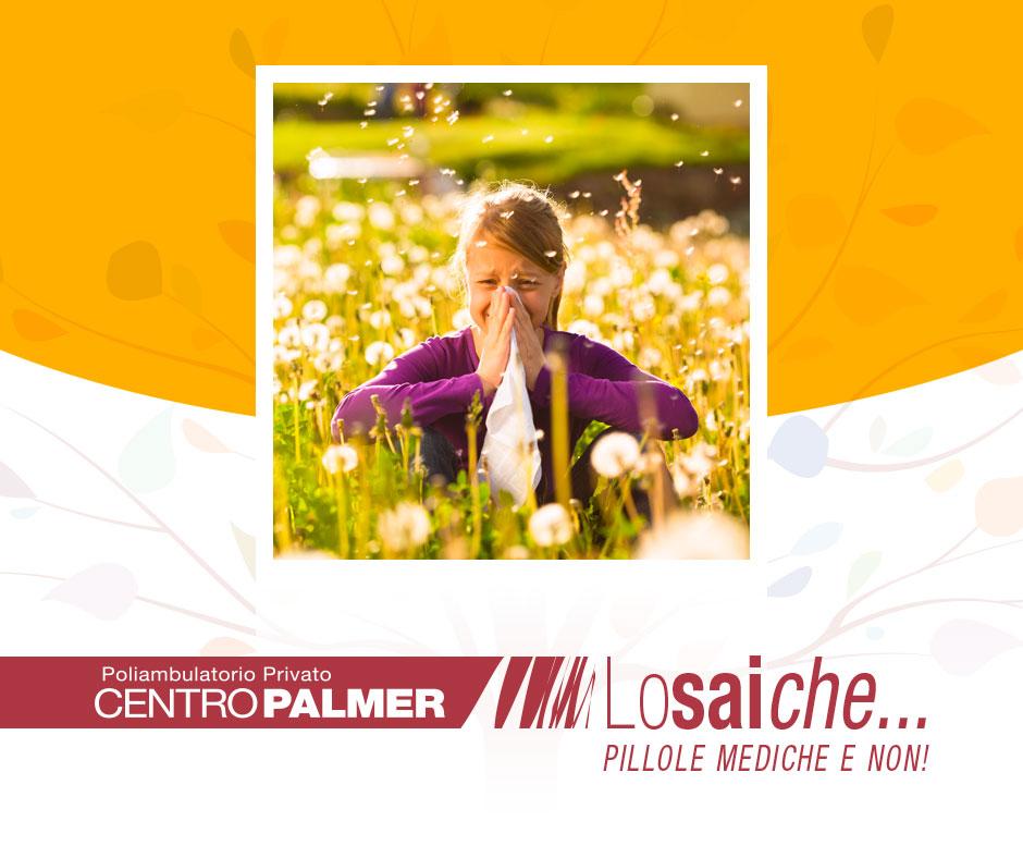 Lo sai che...le allergie sono in aumento? Pillole mediche del Centro Palmer.