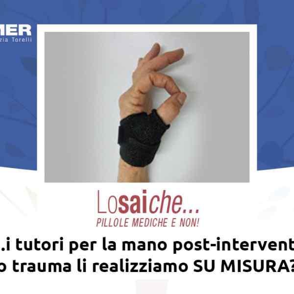 …i tutori per la mano post-intervento o trauma li realizziamo su misura?
