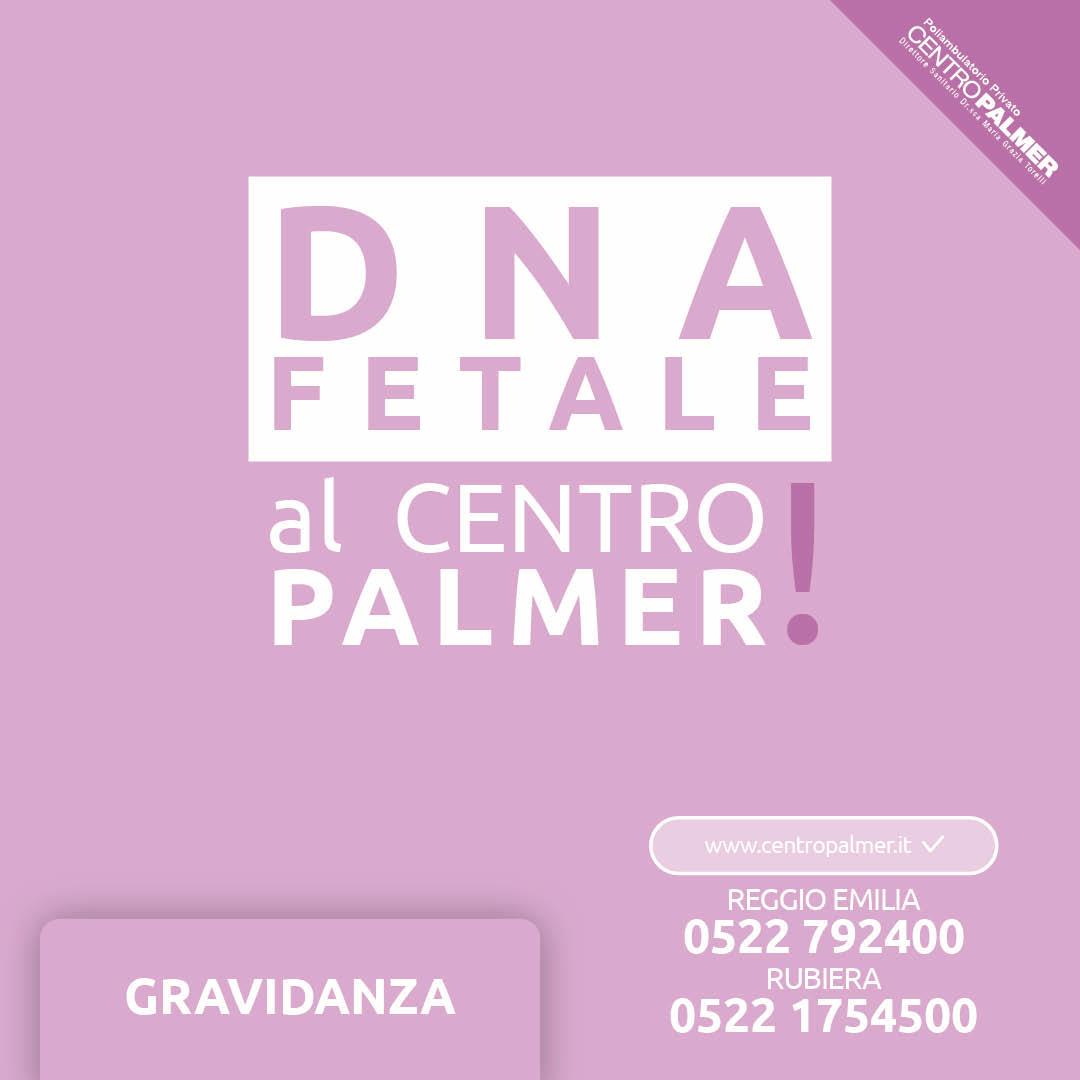 Campagna DNA Fetale del Poliambulatorio Privato Centro Palmer a Reggio Emilia e Rubiera. Post 4